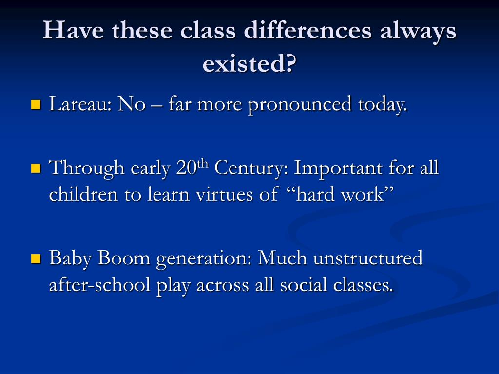 Have these class differences always existed?