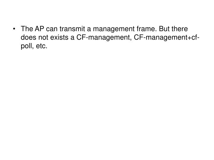 The AP can transmit a management frame. But there does not exists a CF-management, CF-management+cf-poll, etc.