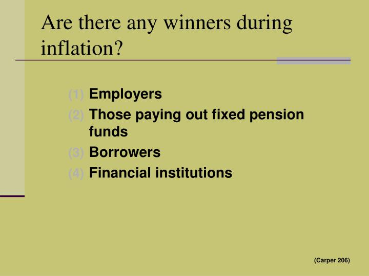 Are there any winners during inflation?
