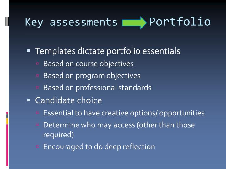 Key assessments