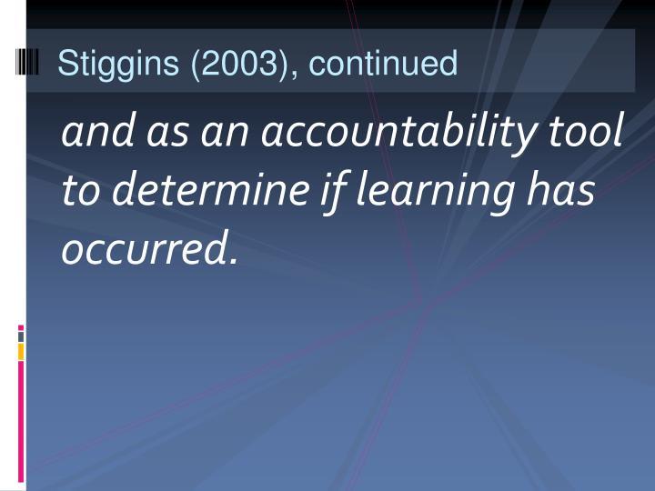 Stiggins (2003), continued