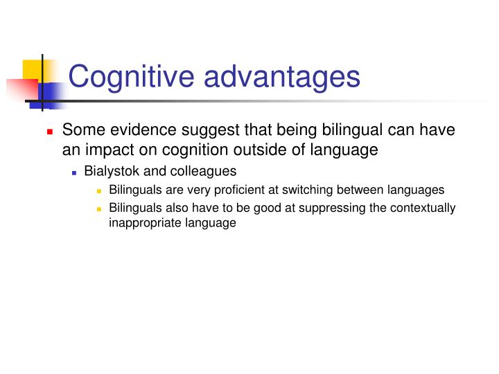 Cognitive advantages