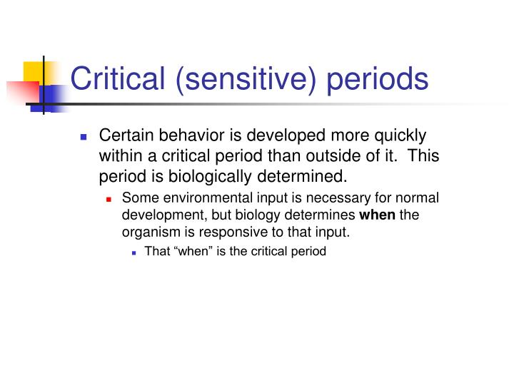 Critical sensitive periods1