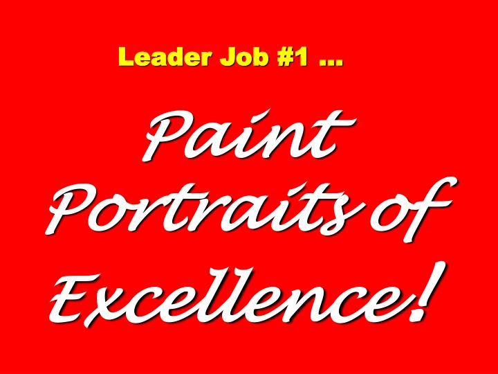 Leader Job #1 …