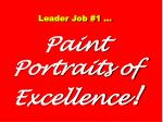leader job 1 paint portraits of excellence