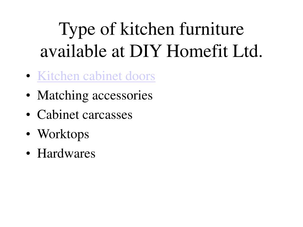 Type of kitchen furniture available at DIY Homefit Ltd.