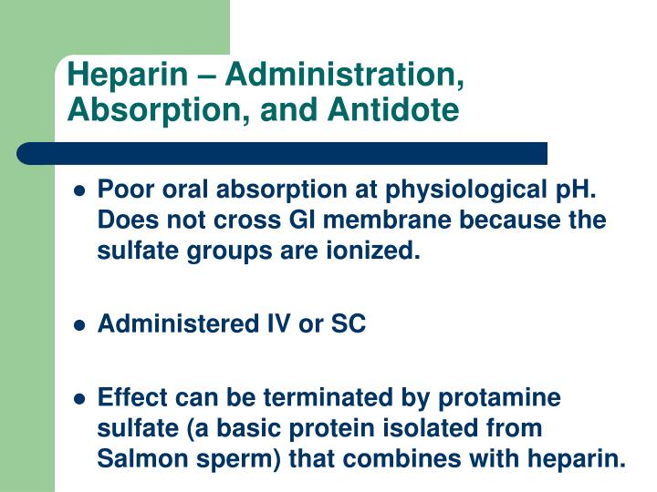 Heparin – Administration, Absorption, and Antidote