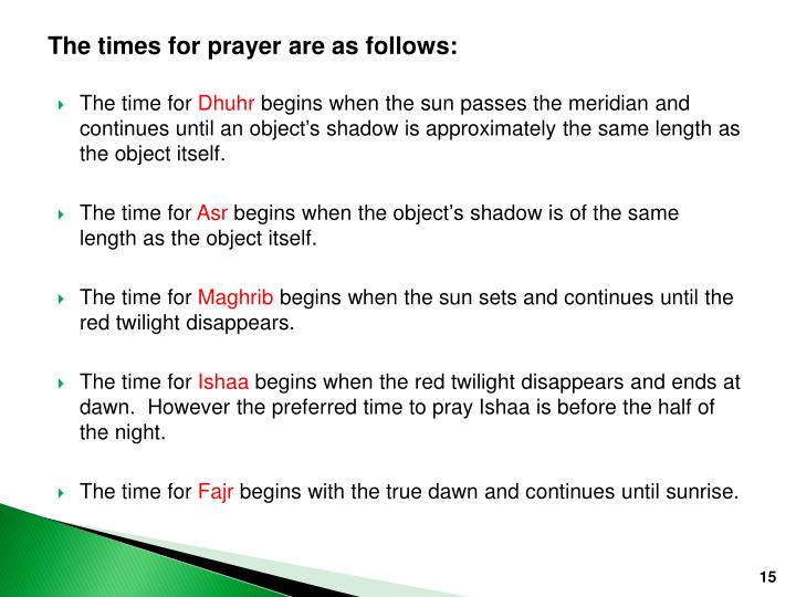 The times for prayer are as follows: