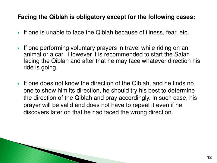 Facing the Qiblah is obligatory except for the following cases: