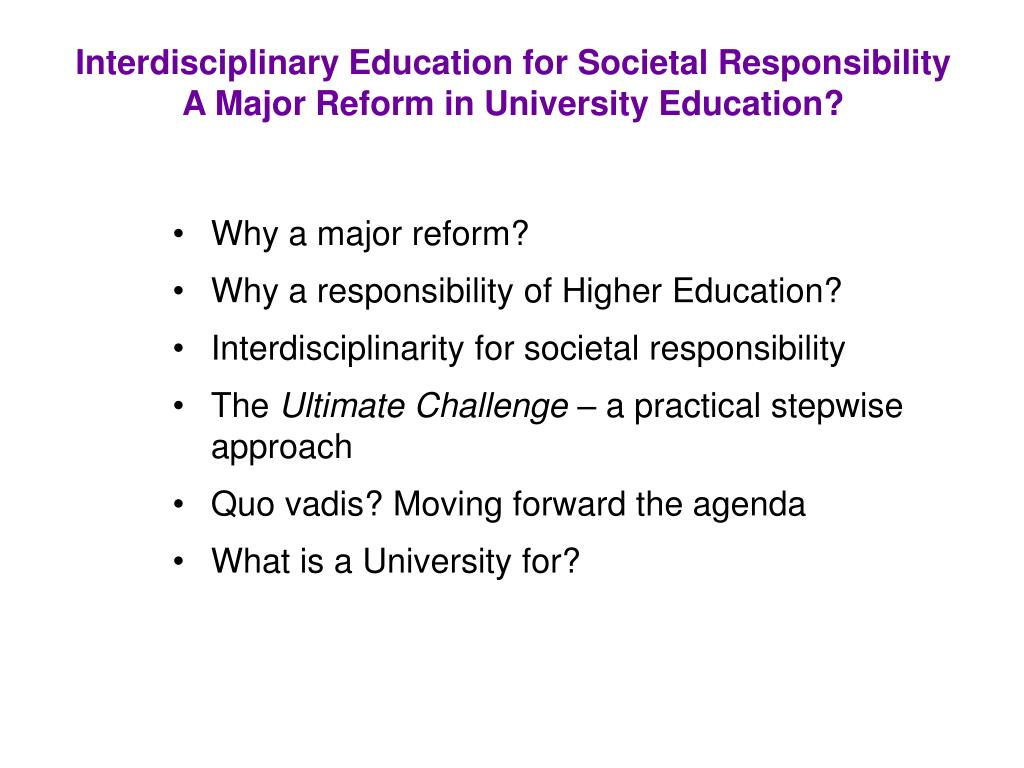 Interdisciplinary Education for Societal Responsibility A Major Reform in University Education?
