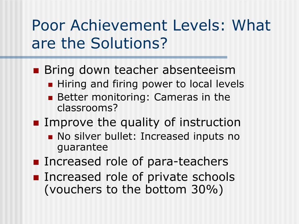 Poor Achievement Levels: What are the Solutions?