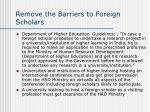 remove the barriers to foreign scholars