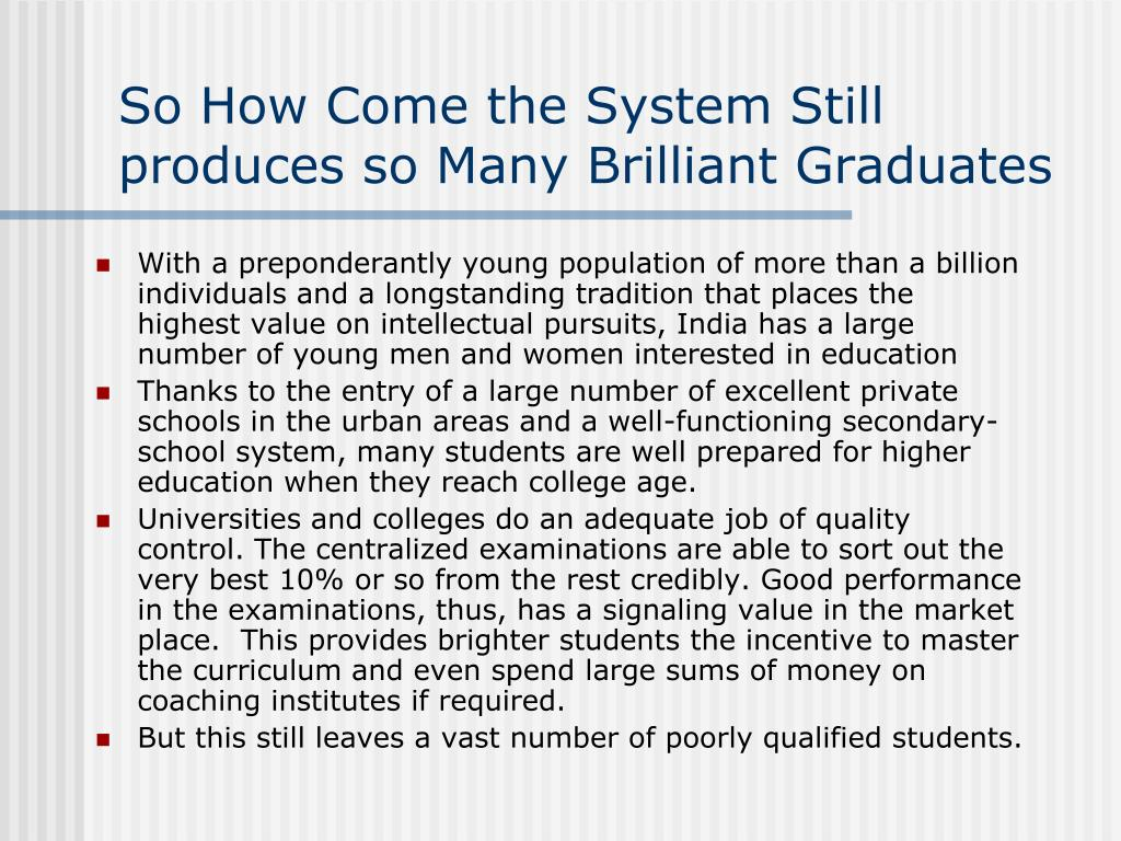 So How Come the System Still produces so Many Brilliant Graduates