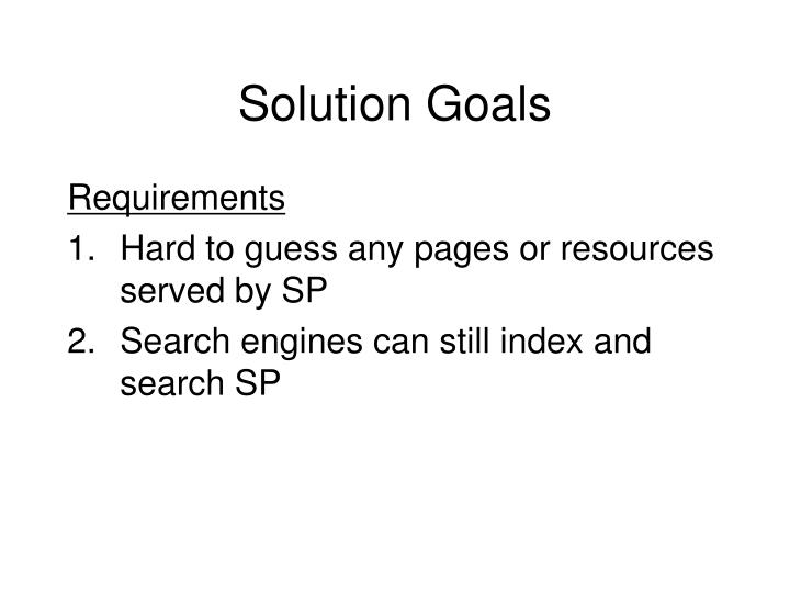 Solution Goals