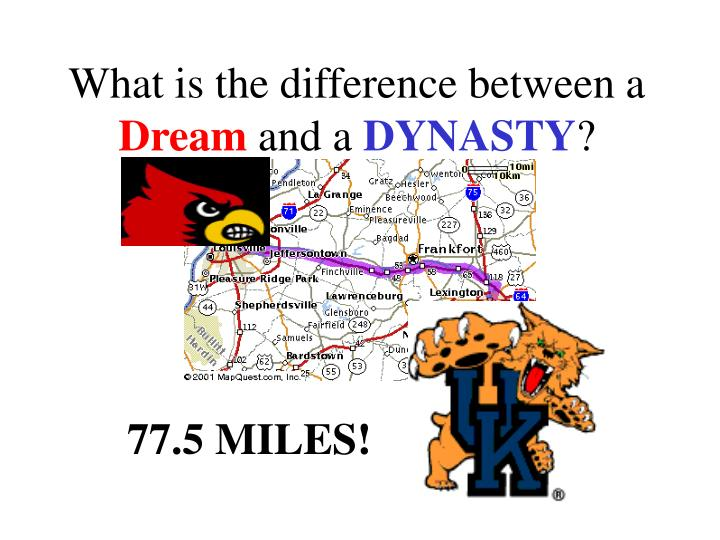 What is the difference between a dream and a dynasty
