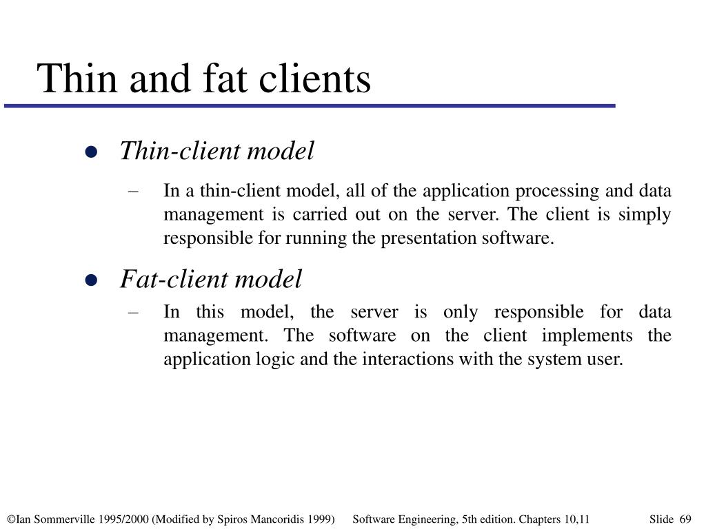 Thin and fat clients