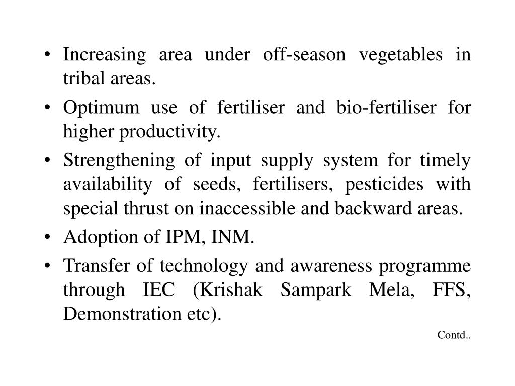 Increasing area under off-season vegetables in tribal areas.