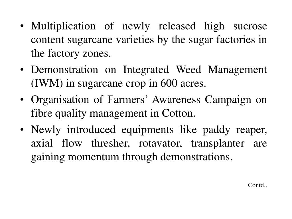 Multiplication of newly released high sucrose content sugarcane varieties by the sugar factories in the factory zones.