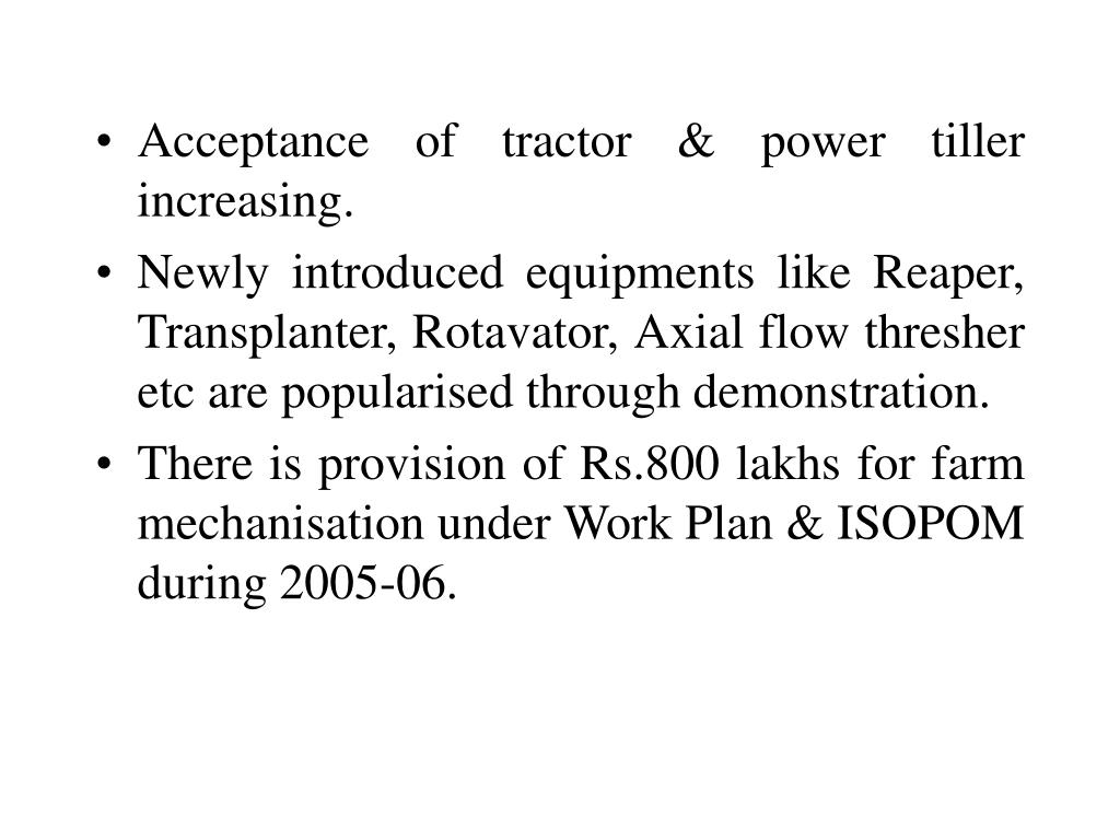 Acceptance of tractor & power tiller increasing.