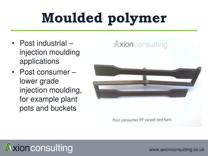 Moulded polymer
