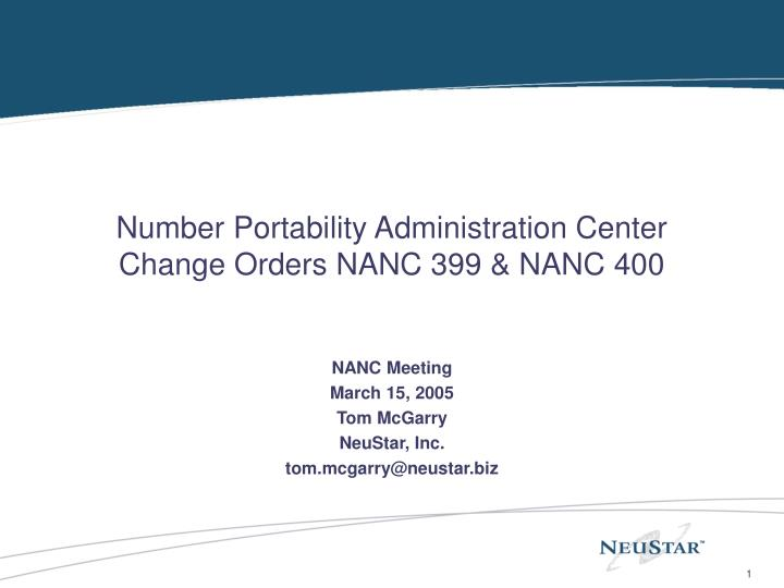 Number portability administration center change orders nanc 399 nanc 400 l.jpg
