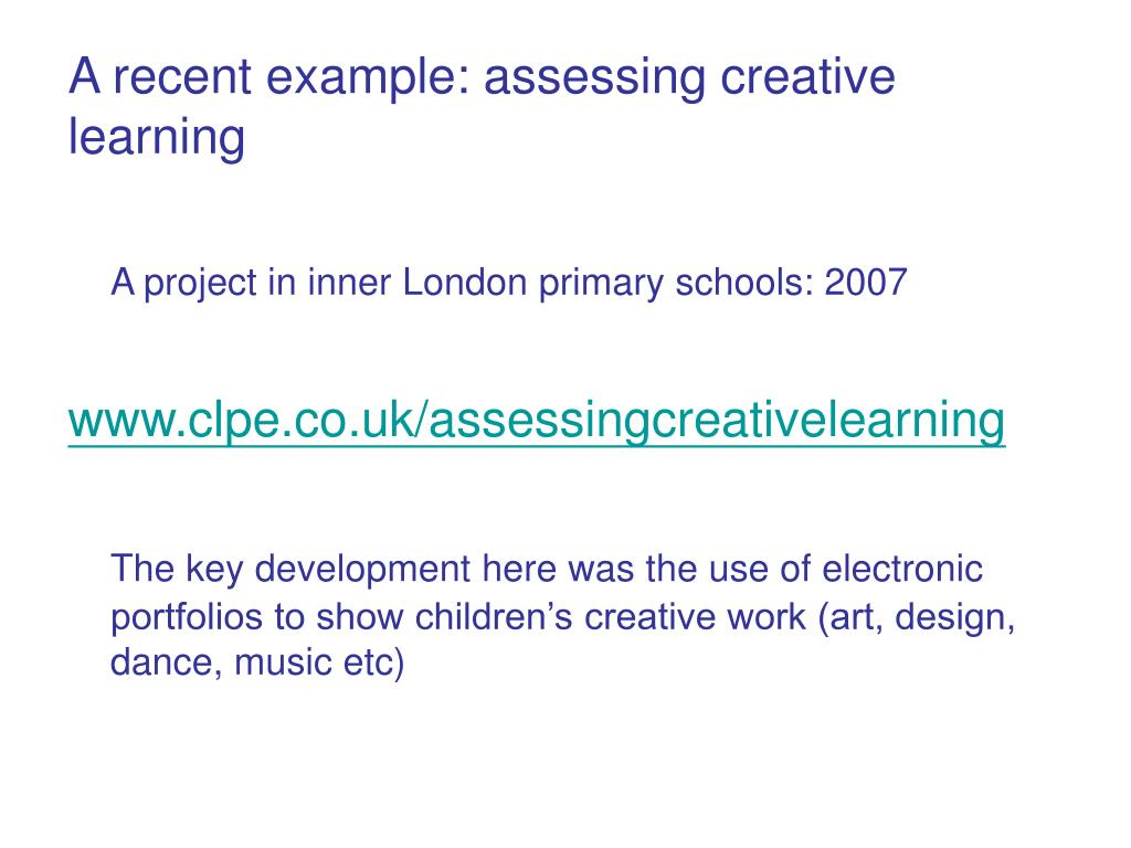 A recent example: assessing creative learning