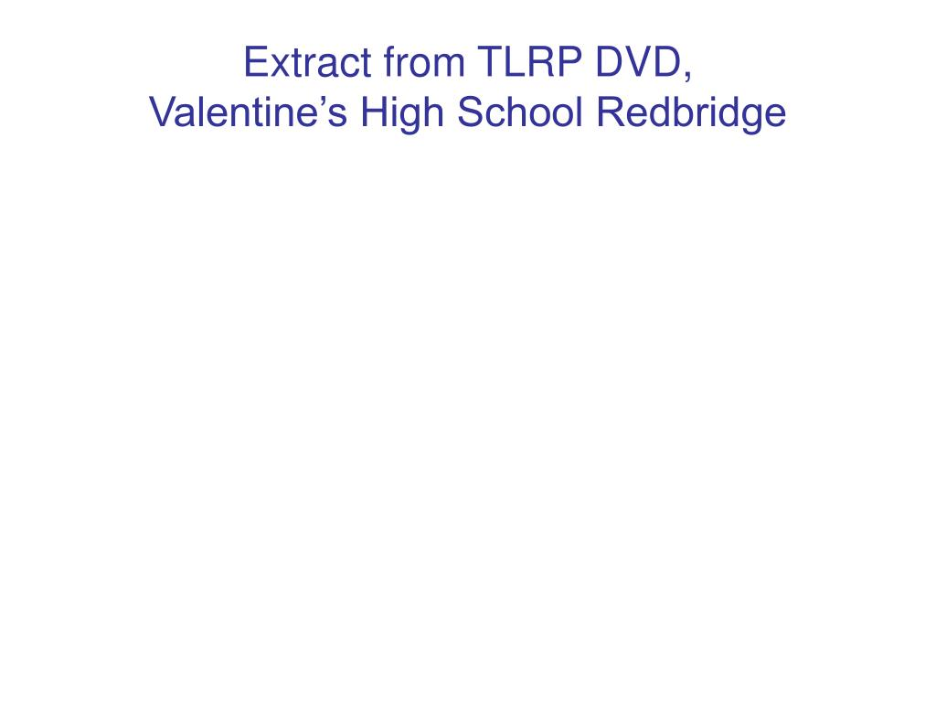 Extract from TLRP DVD,