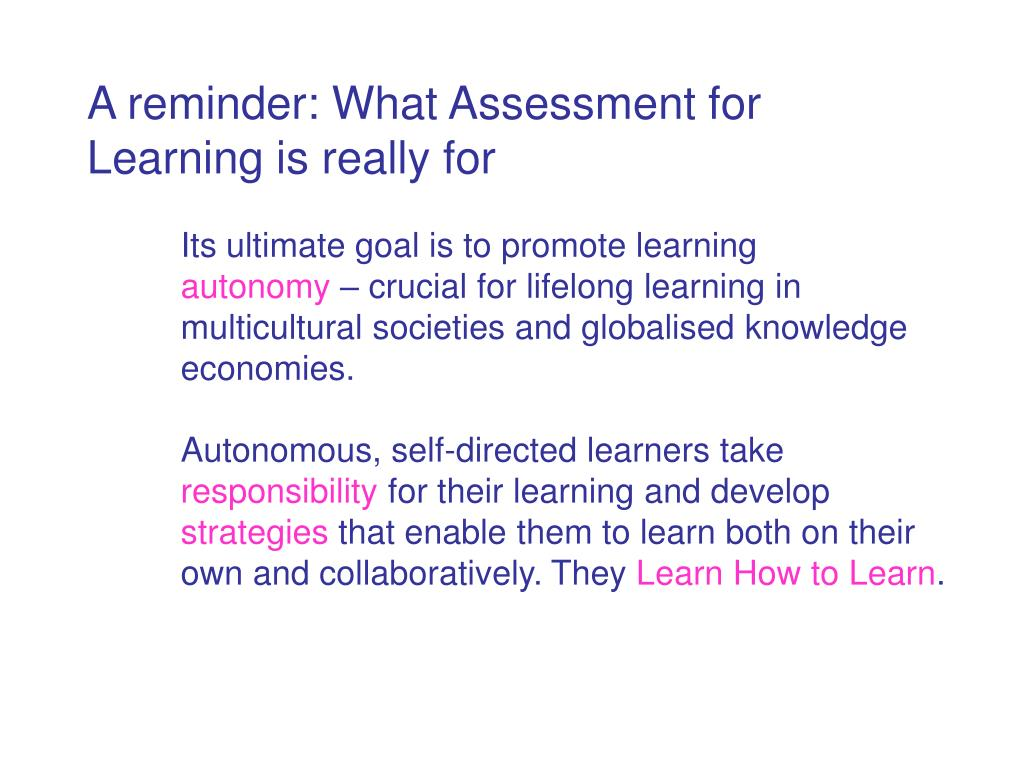 A reminder: What Assessment for Learning is really for