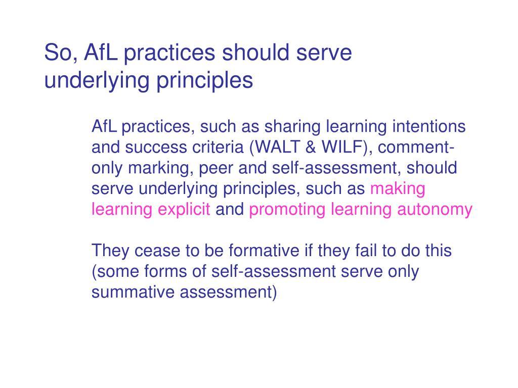 So, AfL practices should serve underlying principles