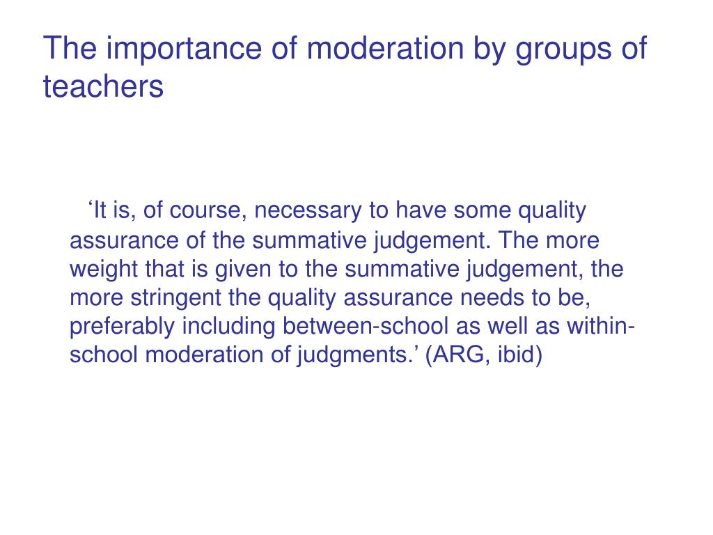 The importance of moderation by groups of teachers