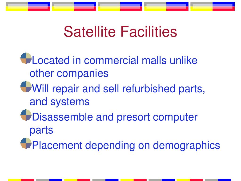 Satellite Facilities
