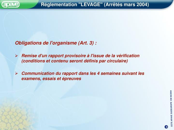 Obligations de l'organisme (Art. 3) :