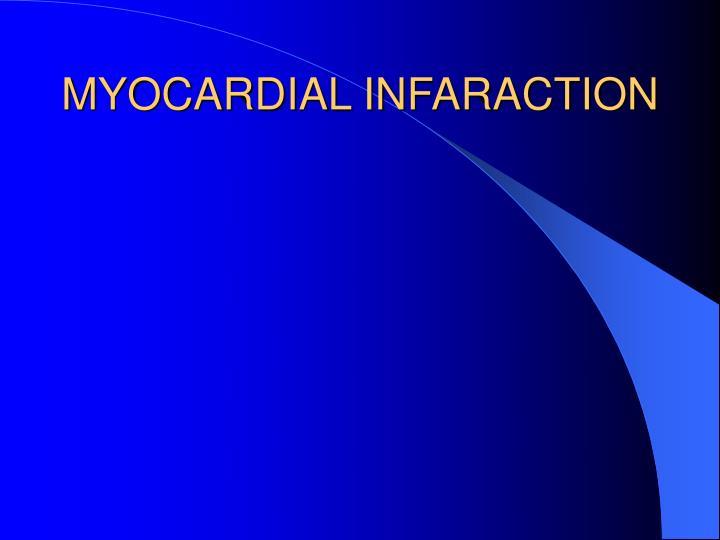 MYOCARDIAL INFARACTION