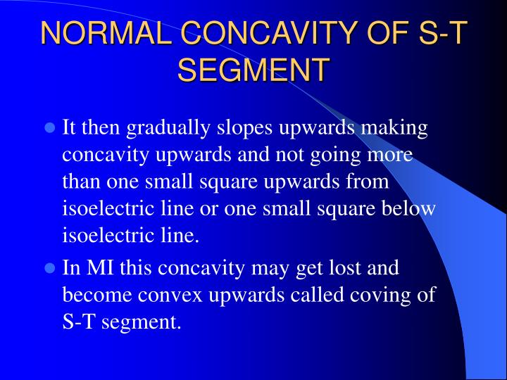 NORMAL CONCAVITY OF S-T SEGMENT