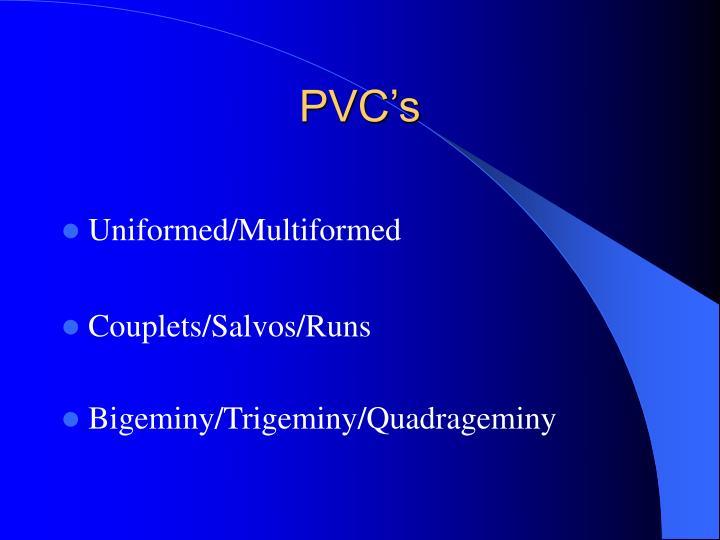 PVC's
