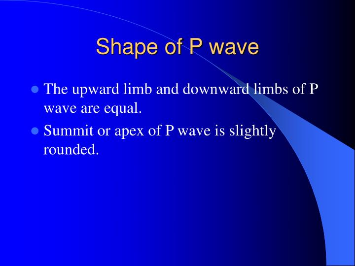 Shape of P wave
