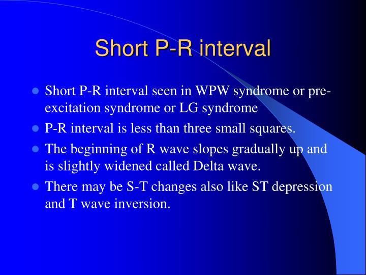 Short P-R interval
