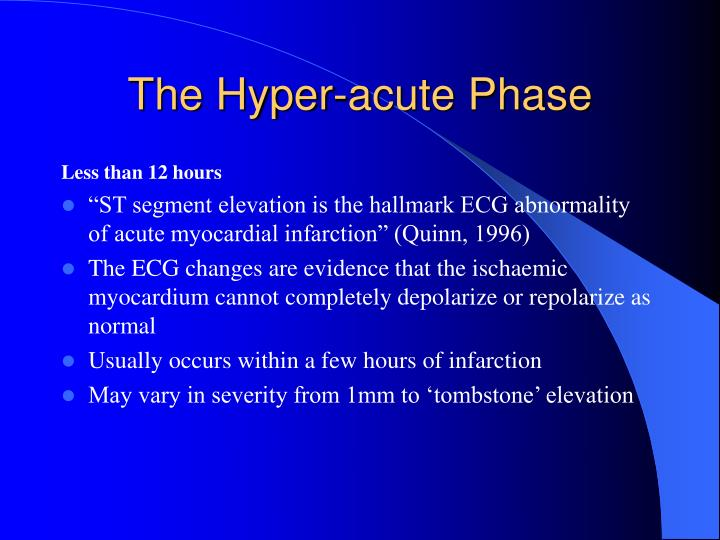 The Hyper-acute Phase