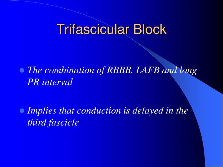 Trifascicular Block