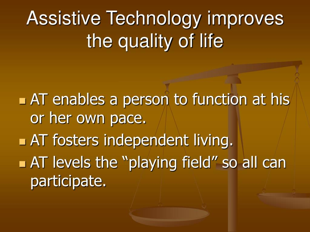 Assistive Technology improves the quality of life