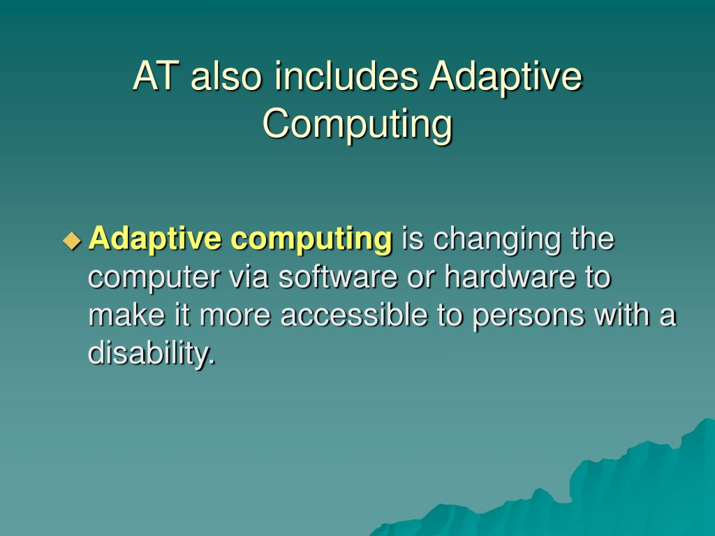 AT also includes Adaptive Computing