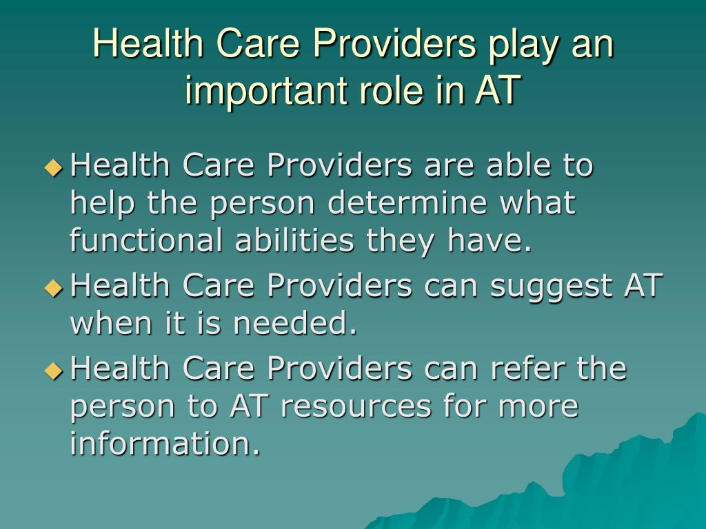 Health Care Providers play an important role in AT