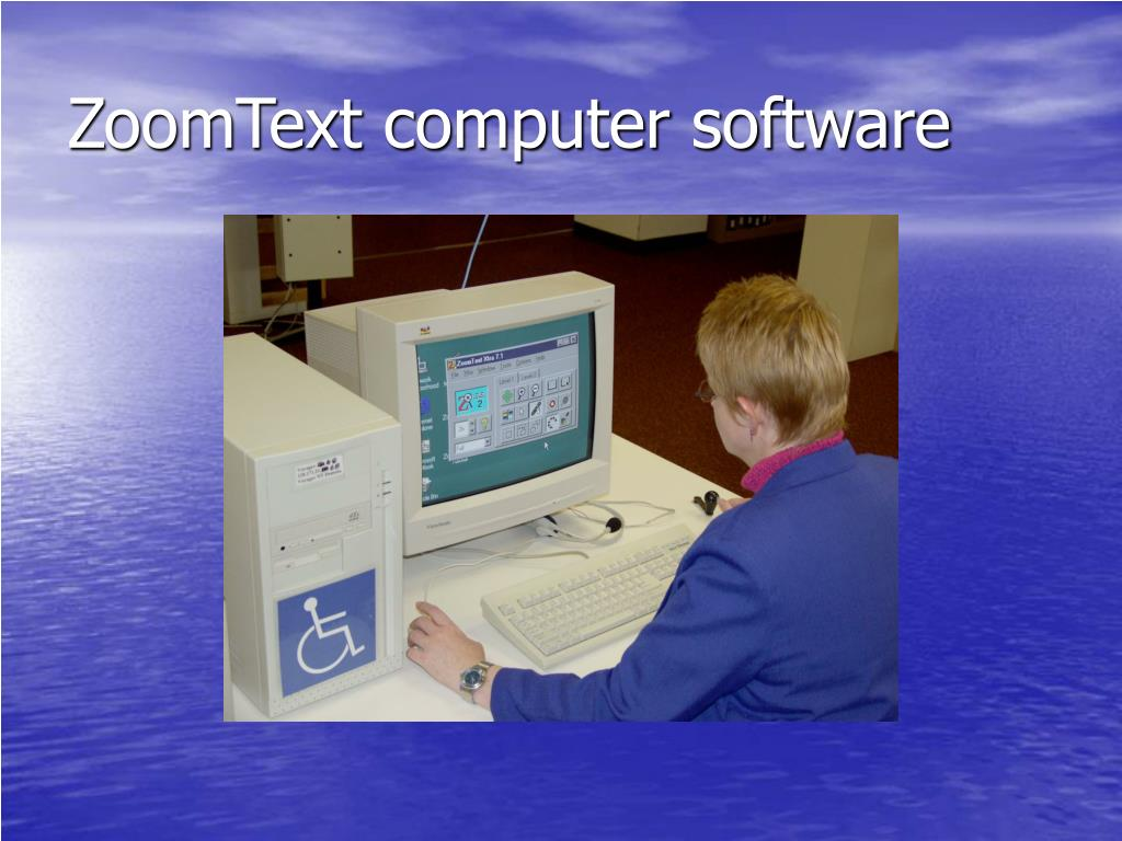 ZoomText computer software