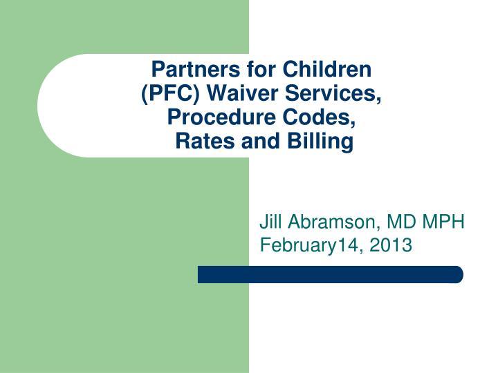 Partners for children pfc waiver services procedure codes rates and billing