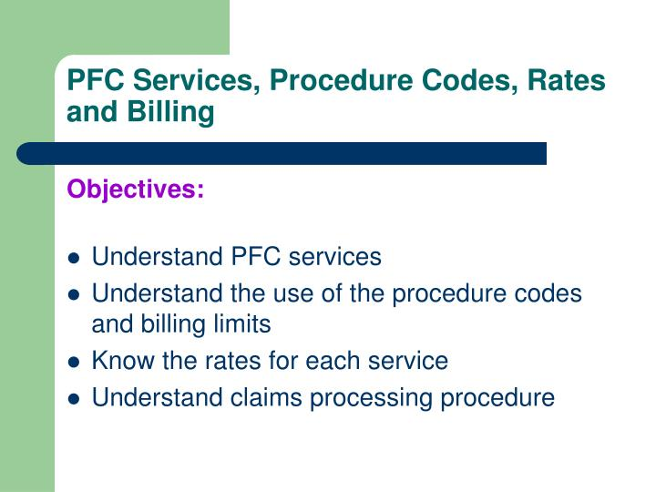 PFC Services, Procedure Codes, Rates and Billing