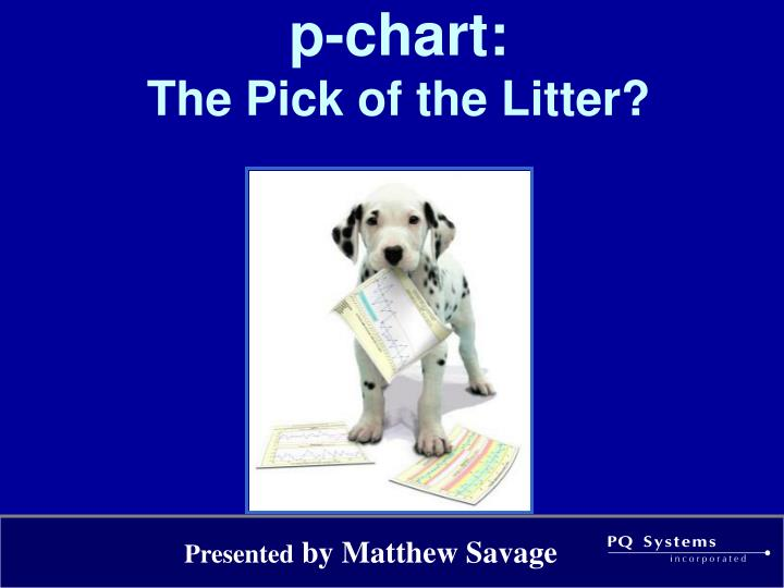 P chart the pick of the litter