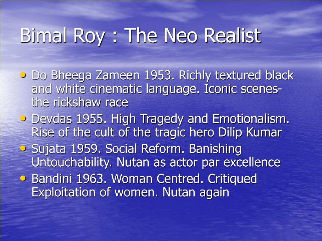 Bimal Roy : The Neo Realist