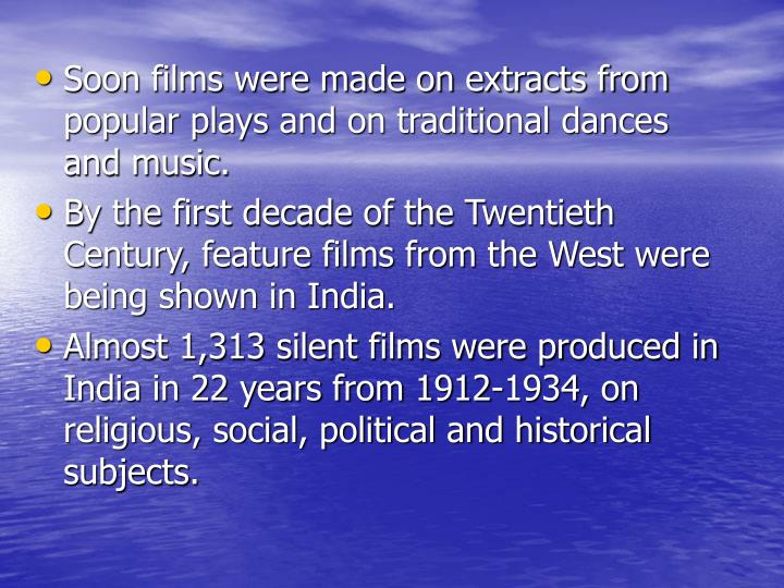 Soon films were made on extracts from popular plays and on traditional dances and music.