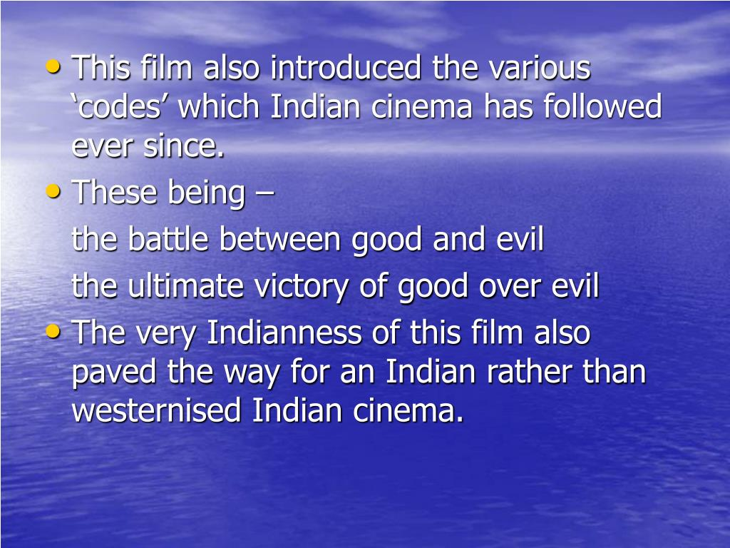 This film also introduced the various 'codes' which Indian cinema has followed ever since.