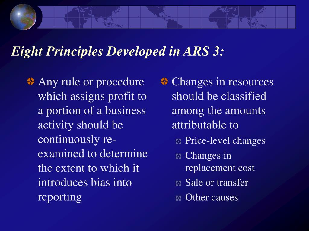 Any rule or procedure which assigns profit to a portion of a business activity should be continuously re-examined to determine the extent to which it introduces bias into reporting